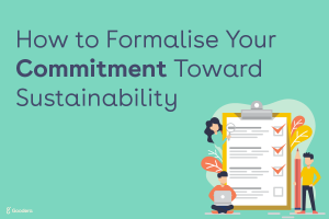 How to formalise your commitment towards sustainability