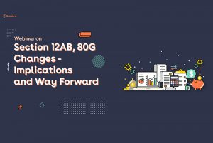 Section 12AB, 80G Changes Implications and Way Forward
